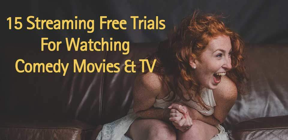 streaming-free-trials-for-watching-comedy-movies-and-tv
