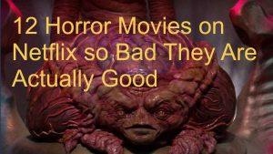 bad horror movies on netflix