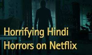 hindi-horrors-on-netflix