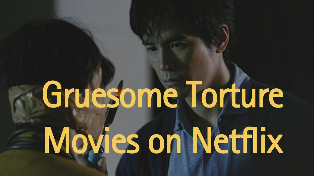 torture-movies-on-netflix