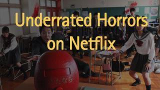 11 Underrated Horror Movies on Netflix – 2020 Update