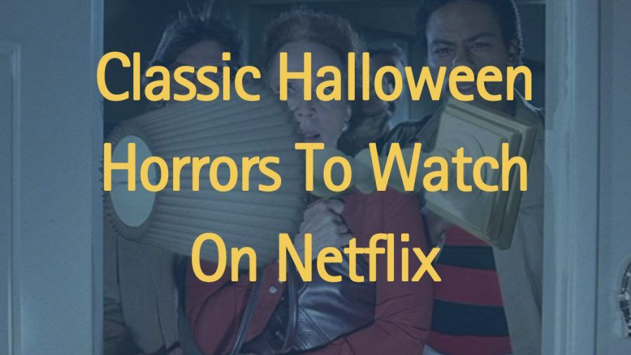 classic-halloween-horrors-on-netflix-