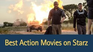 best-action-movies-on-starz