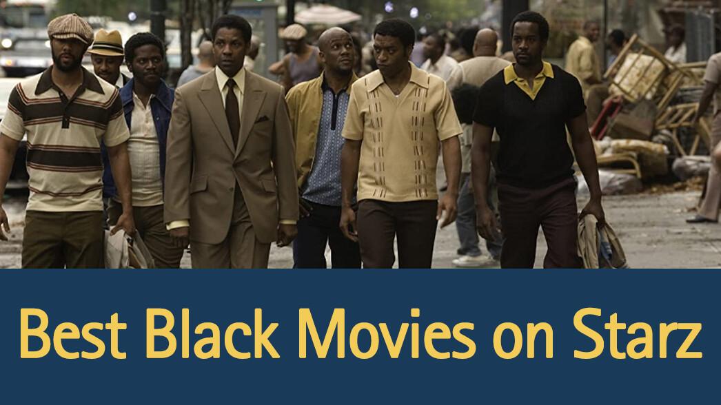 best-black-movies-on-starz