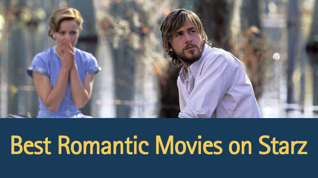 best-romantic-movies-on-starz