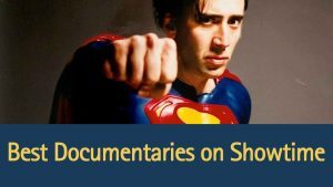 best-documentaries-on-showtime